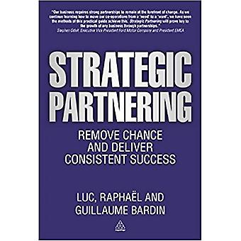 Strategic Partnering - Remove Chance and Deliver Consistent Success by