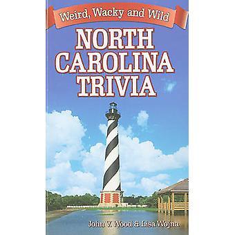 North Carolina Trivia by John V Wood - Lisa Wojna - 9781926700304 Book