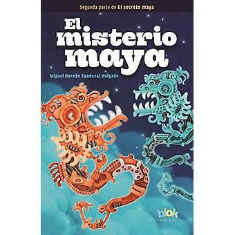 El Misterio Maya / The Mayan Mystery by Miguel Hernan Sandov Holgado