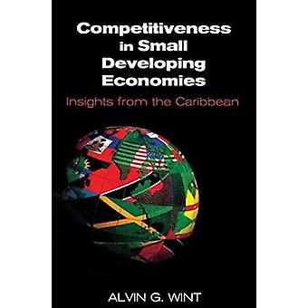 Competitiveness in Small Developing Economies - Insights from the Cari