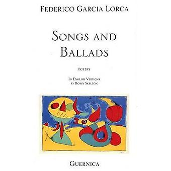 Songs and Ballads by Federico Garcia Lorca - Robin Skelton - 97809207