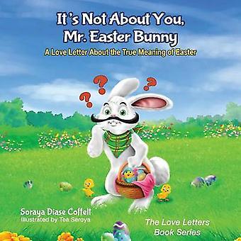 It's Not About You - Mr. Easter Bunny - Rakkauskirje todellisesta M:stä