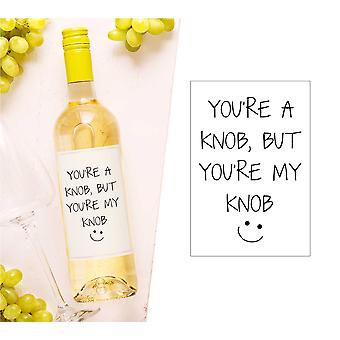 You're A Knob But You're My Knob Wine Bottle Label