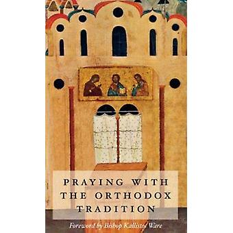 Praying with the Orthodox Tradition by Stefano Parenti - 978088141156