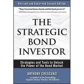 The Strategic Bond Investor - Strategies and Tools to Unlock the Power