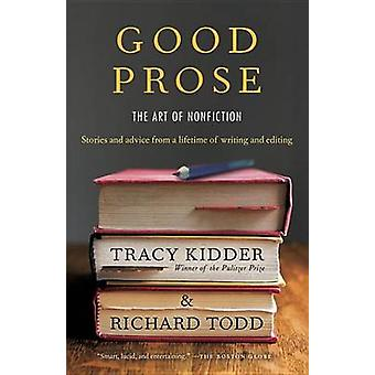 Good Prose - The Art of Nonfiction by Tracy Kidder - Richard Todd - 97