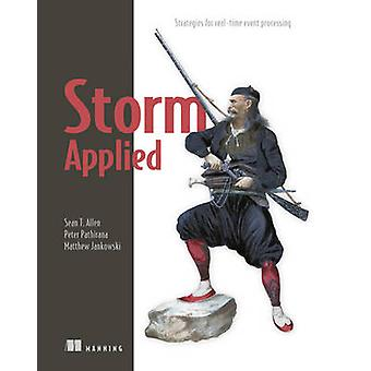 Storm Applied -Strategies for Real-Time Event Processing by Sean T. Al