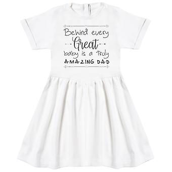 Behind Every Great Baby Is A Truly Amazing Dad Baby Dress
