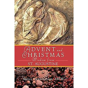 Advent and Christmas Wisdom from St Augustine by A. Cunningham - 9780