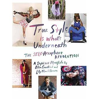 True Style is Whats Underneath by Elisa Goodkind