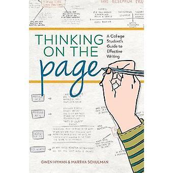 Denken op de pagina een college studenten begeleiden naar effectief schrijven door Martha Schulman & Gwen Hyman