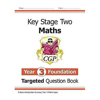 New KS2 Maths Targeted Question Book Year 3 Foundation