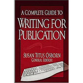 A Complete Guide to Writing for Publication by Susan T. Osborn - 9781