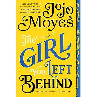 The Girl You Left Behind by Jojo Moyes - 9780606356749 Book