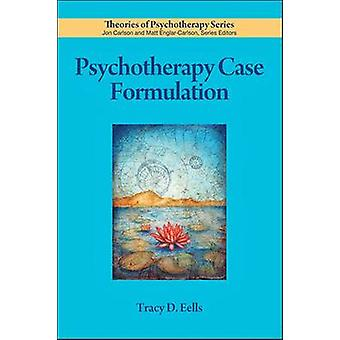 Psychotherapy Case Formulation by Tracy D Eells - American Psychologi