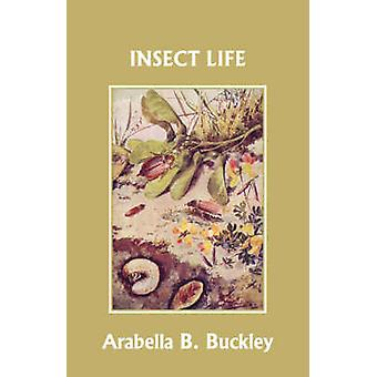 Insect Life Yesterdays Classics by Buckley & Arabella B