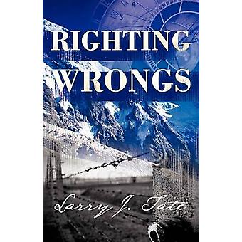 Righting Wrongs by Tate & Larry J.