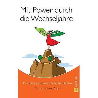 Mit Power durch die Wechseljahre by Gdel & Dr. med Ulrike