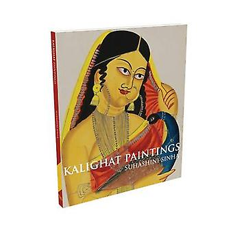 Kalighat Paintings by Sinha Suhashini - 9781851776658 Book
