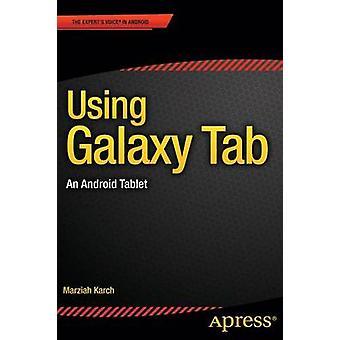 À l'aide de Galaxy Tab - une tablette Android par Anthony Karch - 9781484206331