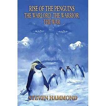 The Warlord The Warrior The War The Rise of the Penguins Saga by Hammond & Steven
