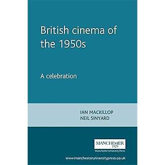 السينما البريطانية من 1950s من قبل تحرير إيان MacKillop وتحرير نيل سينيارد