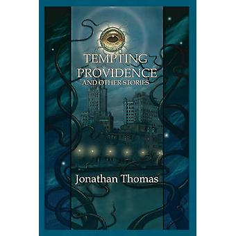 Tempting Providence and Other Stories by Thomas & Jonathan