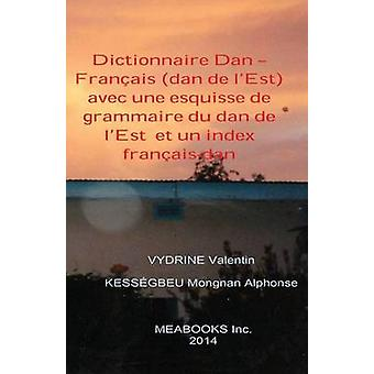 Dictionnaire Dan  Franais dan de lEst by Vydrine & Valentin
