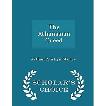 The Athanasian Creed  Scholars Choice Edition by Stanley & Arthur Penrhyn