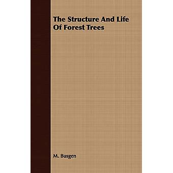 The Structure and Life of Forest Trees by Busgen & Moritz