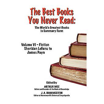 The Best Books You Never Read Vol VI  Fiction  Lefanu to Payn by Mee & Arthur