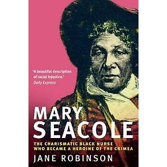 Mary Seacole by Robinson & Jane