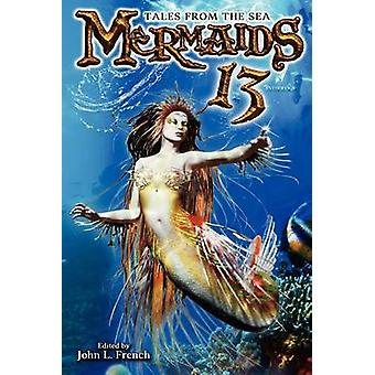 Mermaids 13 Tales from the Sea by French & John