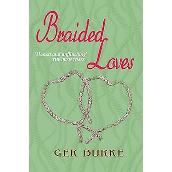 Braided Loves by Burke & Ger