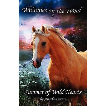 Summer of Wild Hearts by Dorsey & Angela
