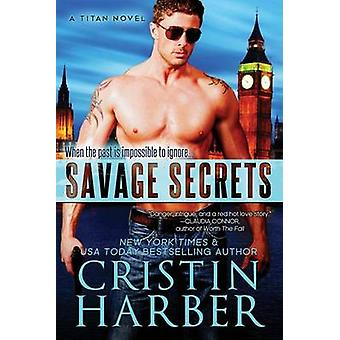 Savage Secrets by Harber & Cristin