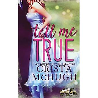 Tell Me True by McHugh & Crista