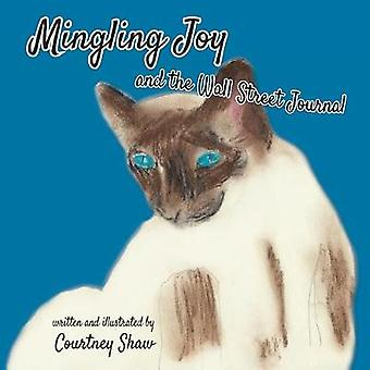 Mingling Joy and the Wall Street Journal by Shaw & Courtney