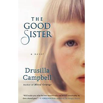 The Good Sister by Campbell & Drusilla