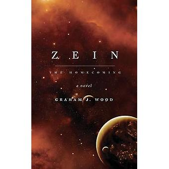 Zein The Homecoming by Wood & Graham J
