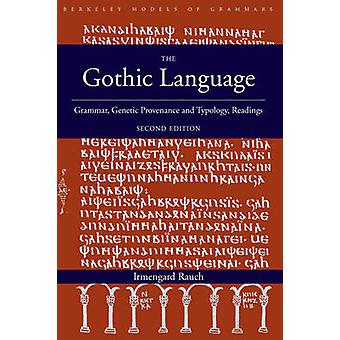 The Gothic Language  Grammar Genetic Provenance and Typology Readings by Irmengard Rauch