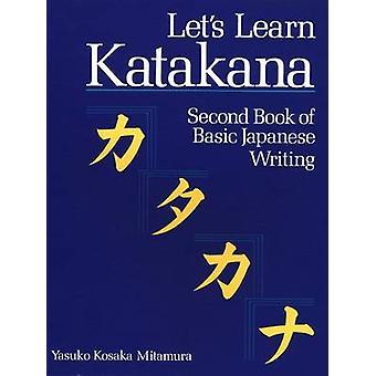 Laten we leren Katakana - tweede boek van fundamentele Japanse schrijven door Yasuko