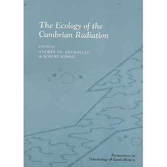 The Ecology of the Cambrian Radiation by Andrey Zhuravlev - 978023110