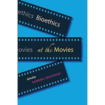 Bioethics at the Movies by Sandra Shapshay - 9780801890789 Book