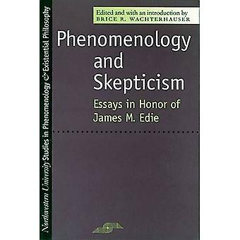 Phenomenology and Skepticism - A Reconsideration for the 21st Century