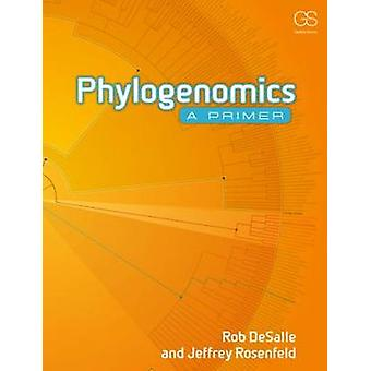 Phylogenomics - A Primer by Rob DeSalle - Jeffrey Rosenfeld - 97808153