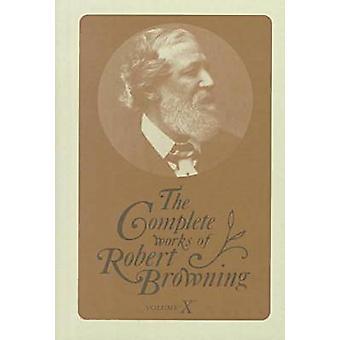 Die Gesamtwerke von Robert Browning - Mit Variantenlesungen und Anno