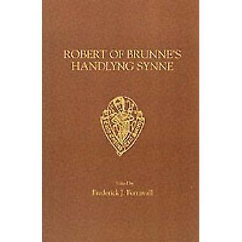 Handlyng Synne (New edition) by Robert of Brunne - Frederick James Fu
