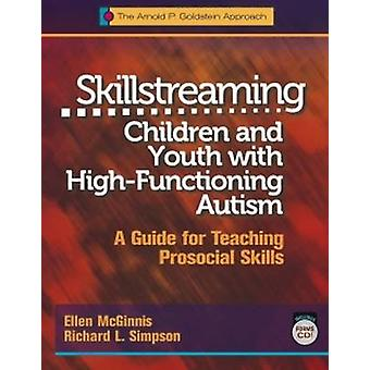 Skillstreaming Children and Youth with High-Functioning Autism - A Gui