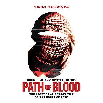 Path of Blood - The Story of Al Qaeda's War on Saudi Arabia by Thomas
